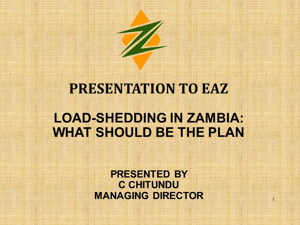 PRESENTATION OVERVIEW 1.0 BACKGROUND 2.0 CURRENT STATUS 3.0 ZESCO'S PLANS TO END LOAD-SHEDDING 3.1 GENERATION PROJECTS 3.2 TRANSMISSION PROJECTS 3.3 DISTRIBUTION PROJECTS 3.4 OTHER INITIATIVES TO REDUCE LOAD-SHEDDING 4.0 CONCLUSION 2