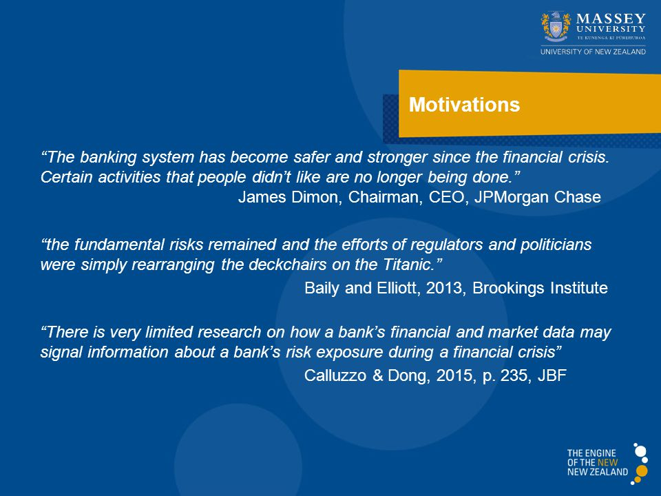 Motivations ''The banking system has become safer and stronger since the financial crisis.