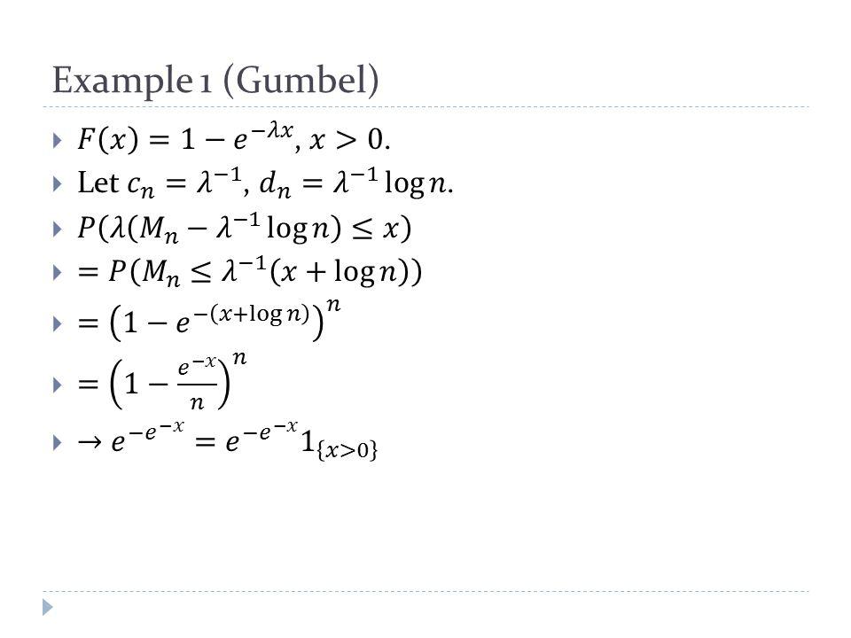 Example 1 (Gumbel)