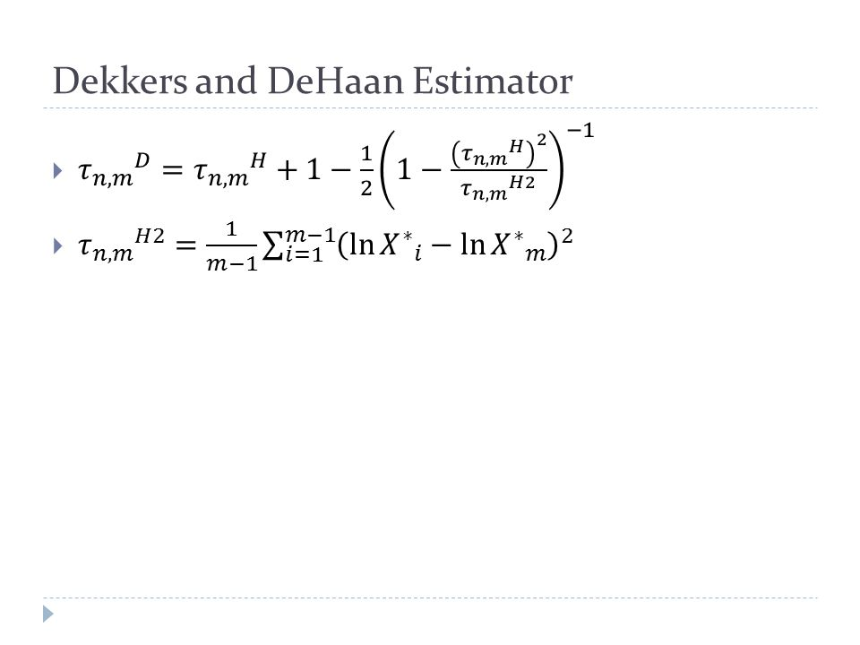 Dekkers and DeHaan Estimator