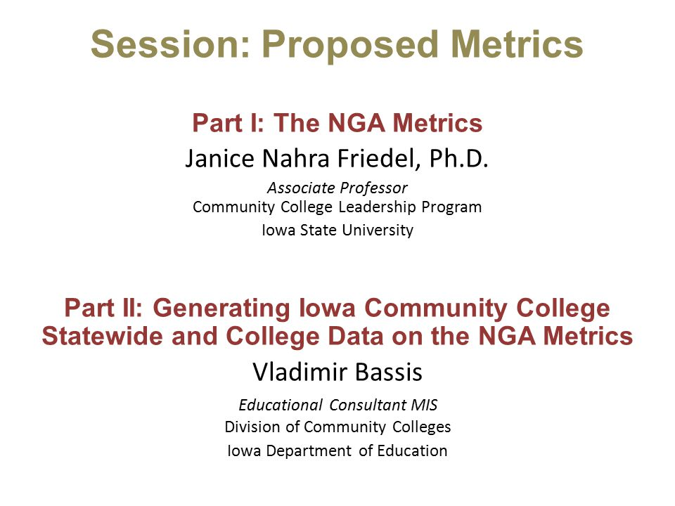 Special Thanks Session: Proposed Metrics Part I: The NGA Metrics Janice Nahra Friedel, Ph.D.