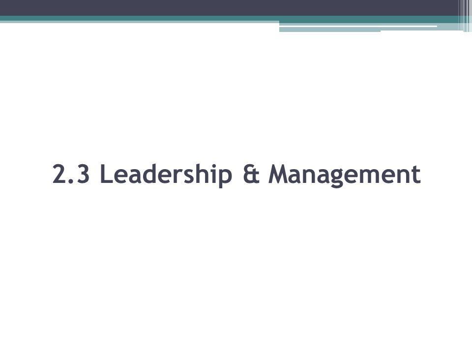 2.3 Leadership & Management