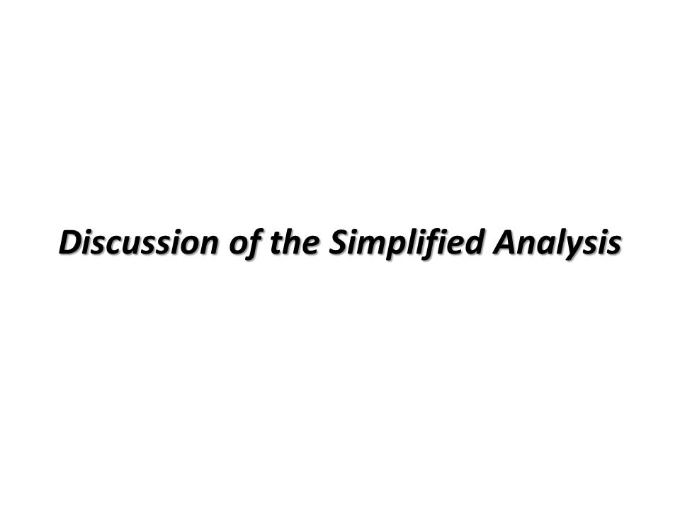 Discussion of the Simplified Analysis