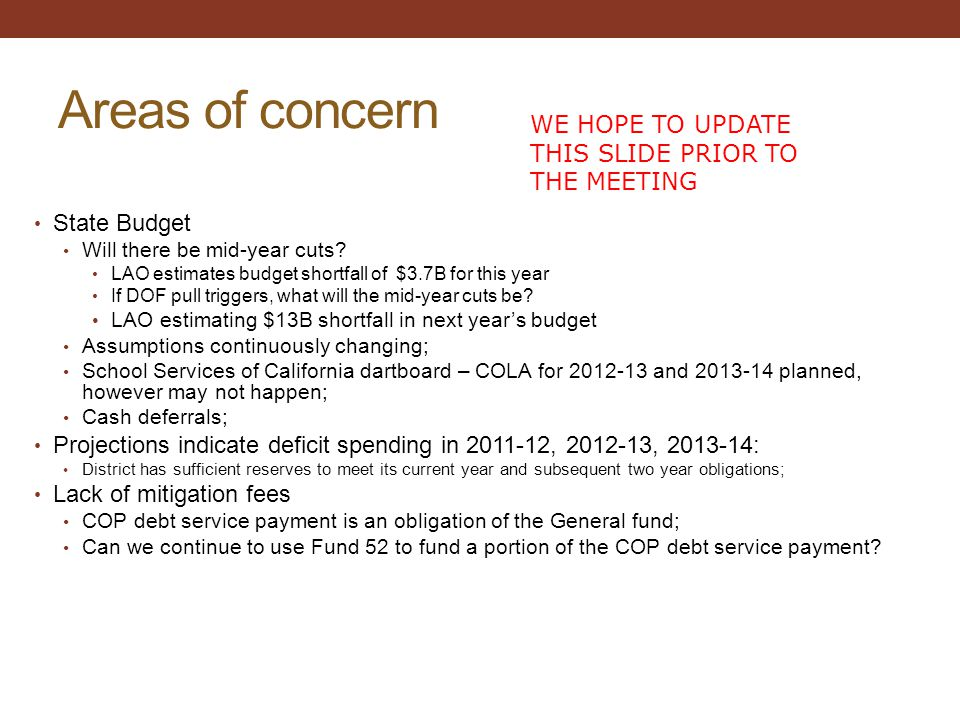 Areas of concern State Budget Will there be mid-year cuts.