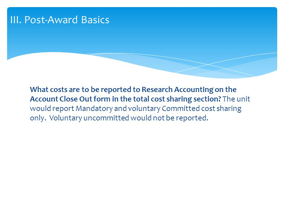 What costs are to be reported to Research Accounting on the Account Close Out form in the total cost sharing section.