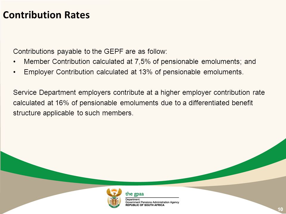 Contributions payable to the GEPF are as follow: Member Contribution calculated at 7,5% of pensionable emoluments; and Employer Contribution calculate