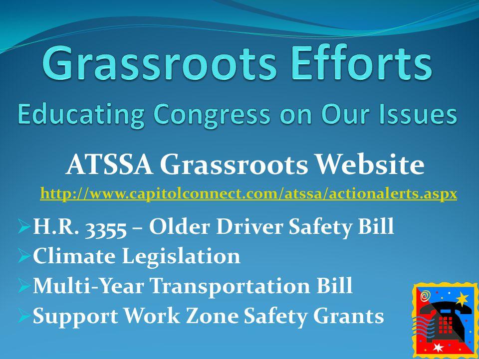 ATSSA Grassroots Website http://www.capitolconnect.com/atssa/actionalerts.aspx  H.R.