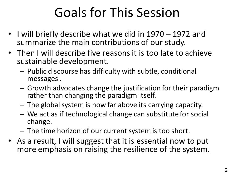 2 Goals for This Session I will briefly describe what we did in 1970 – 1972 and summarize the main contributions of our study.