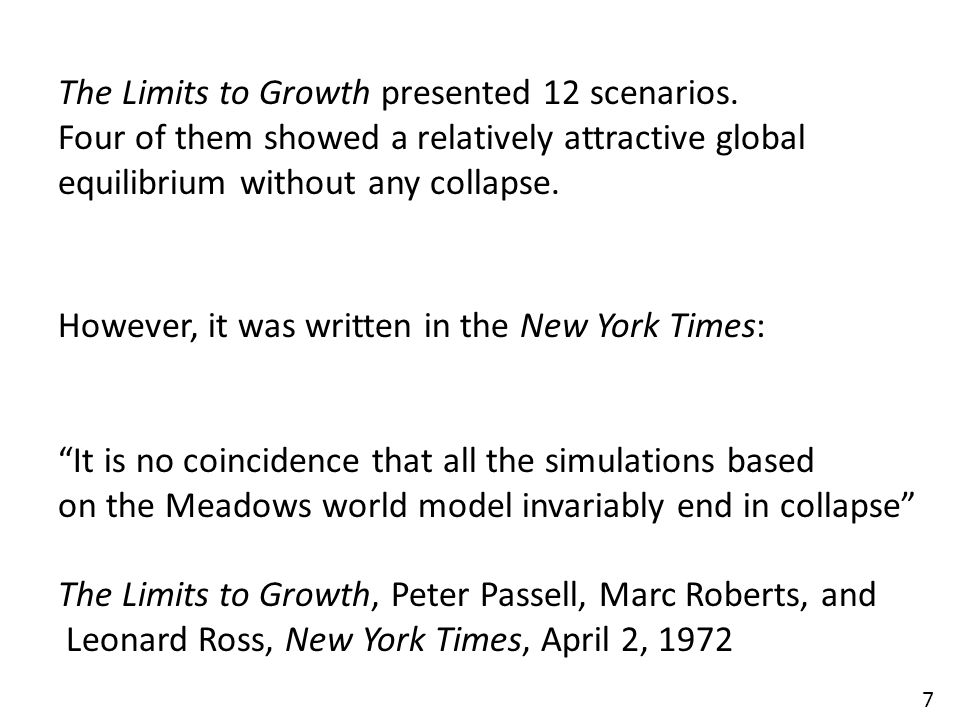 """7 """"It is no coincidence that all the simulations based on the Meadows world model invariably end in collapse"""" The Limits to Growth, Peter Passell, Mar"""