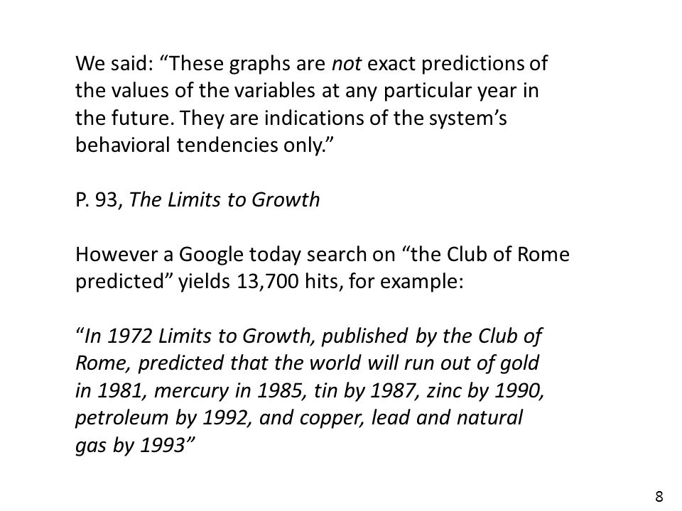 """8 We said: """"These graphs are not exact predictions of the values of the variables at any particular year in the future. They are indications of the sy"""