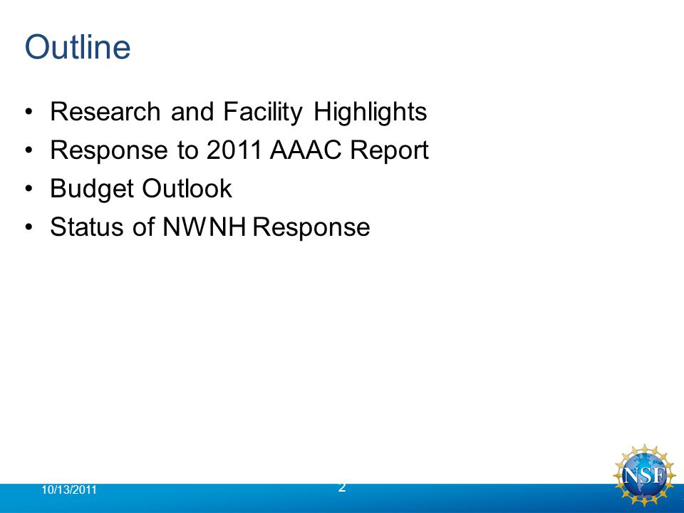 Outline Research and Facility Highlights Response to 2011 AAAC Report Budget Outlook Status of NWNH Response 2 10/13/2011