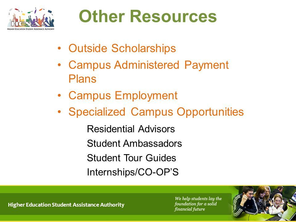 Outside Scholarships Campus Administered Payment Plans Campus Employment Specialized Campus Opportunities Residential Advisors Student Ambassadors Stu