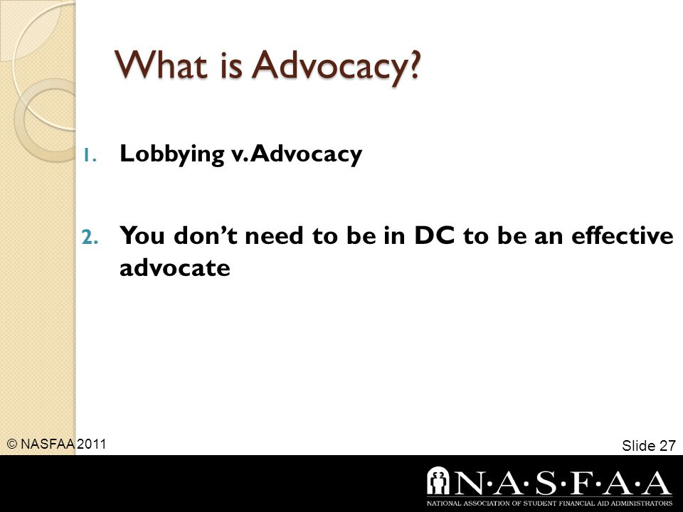 What is Advocacy. 1. Lobbying v. Advocacy 2.