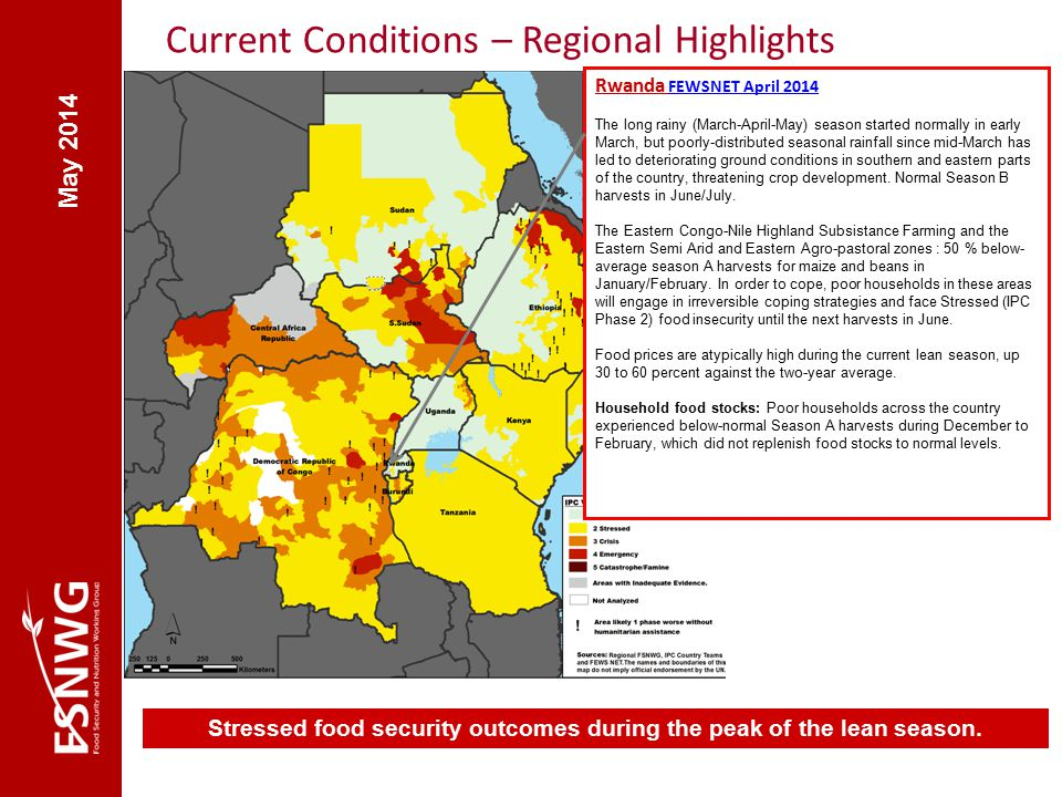 Current Conditions – Regional Highlights Stressed food security outcomes during the peak of the lean season.