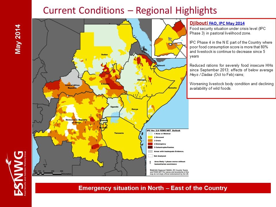 May 2014 Current Conditions – Regional Highlights Emergency situation in North – East of the Country Djibouti FAO, IPC May 2014 Food security situation under crisis level (IPC Phase 3) in pastoral livelihood zone.