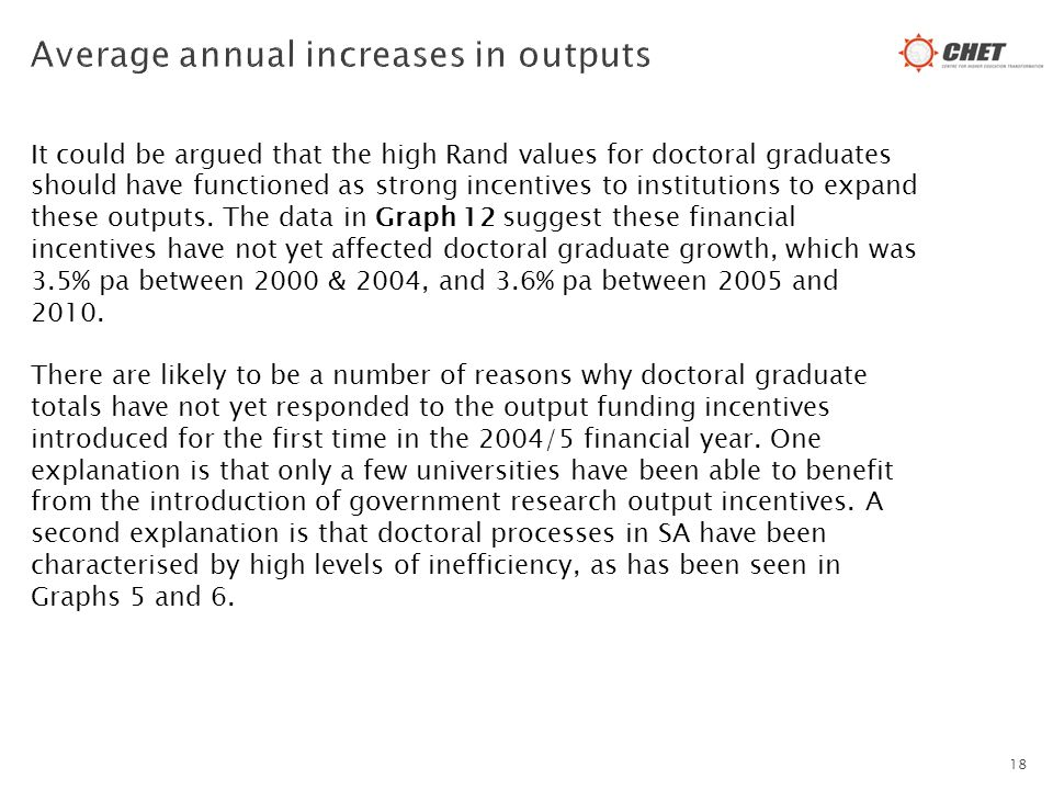 It could be argued that the high Rand values for doctoral graduates should have functioned as strong incentives to institutions to expand these outputs.