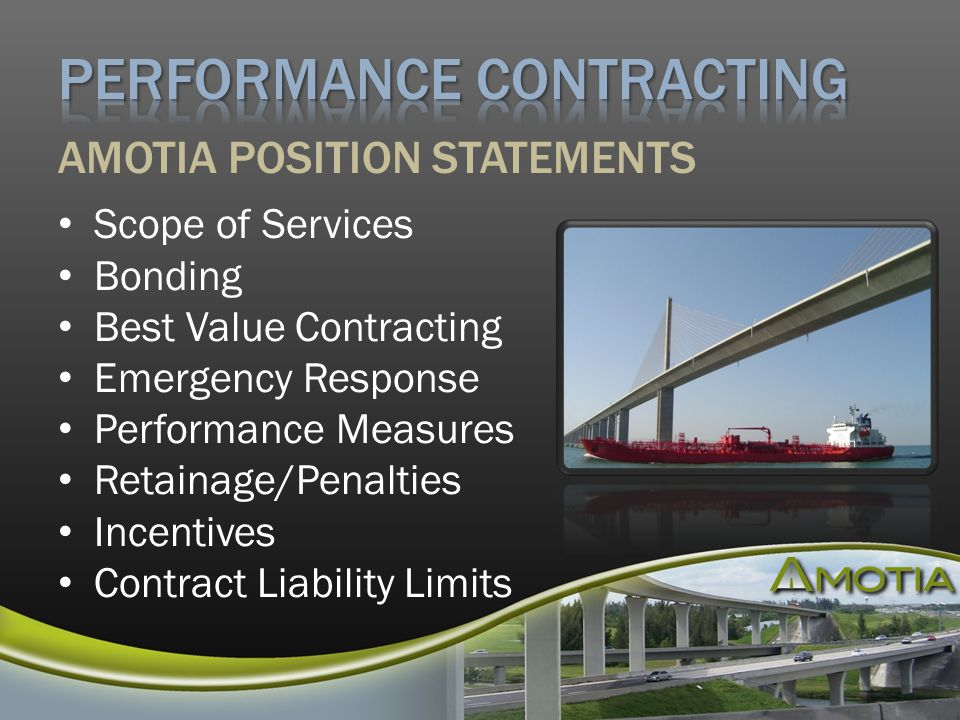 Scope of Services Bonding Best Value Contracting Emergency Response Performance Measures Retainage/Penalties Incentives Contract Liability Limits AMOTIA POSITION STATEMENTS