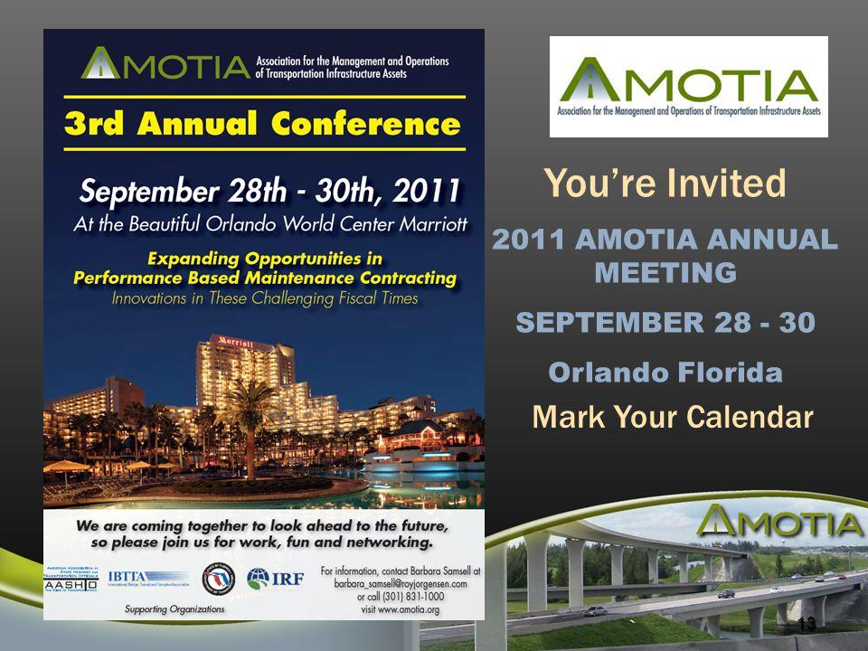 13 You're Invited 2011 AMOTIA ANNUAL MEETING SEPTEMBER 28 - 30 Orlando Florida Mark Your Calendar