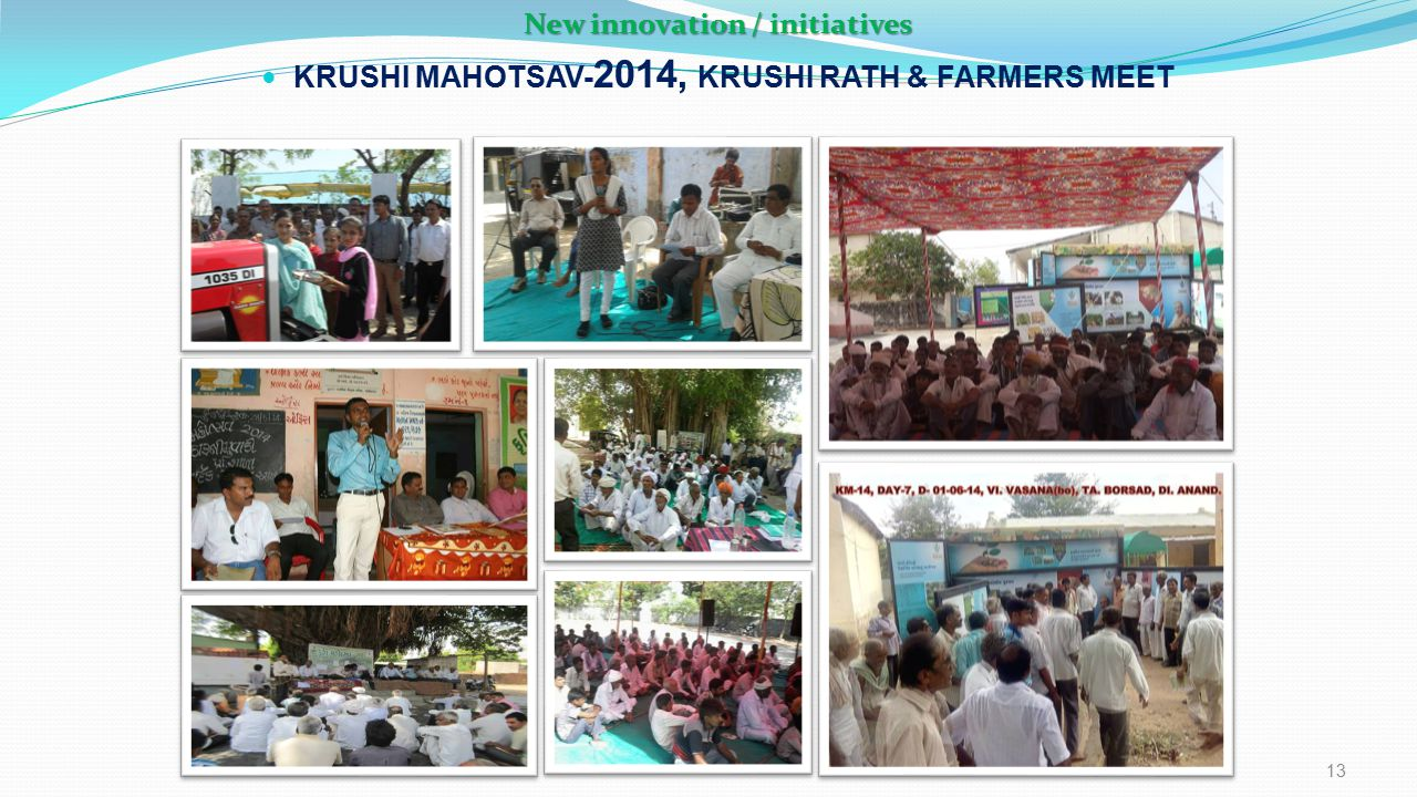 New innovation / initiatives KRUSHI MAHOTSAV- 2014, KRUSHI RATH & FARMERS MEET 13