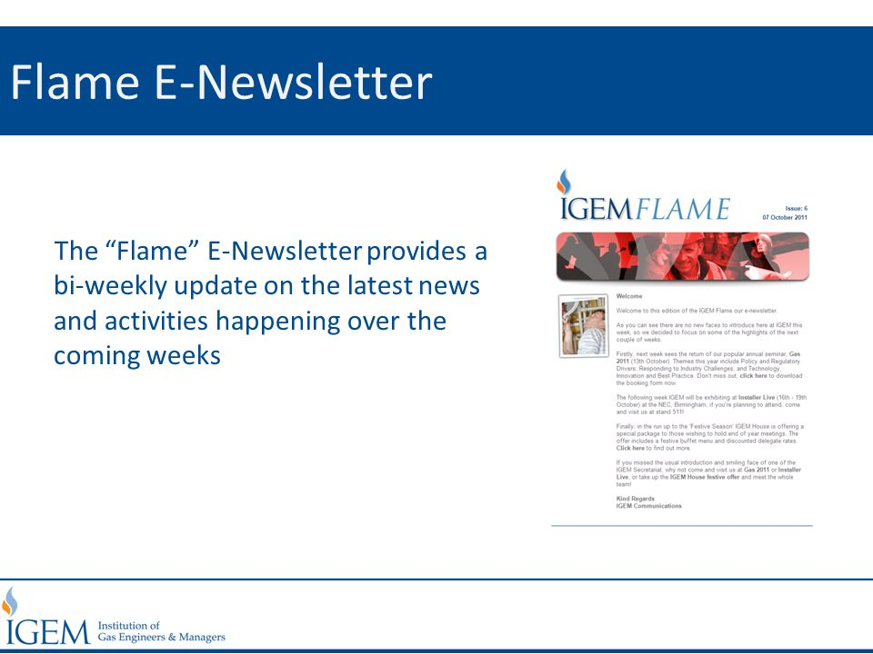 Flame E-Newsletter The Flame E-Newsletter provides a bi-weekly update on the latest news and activities happening over the coming weeks