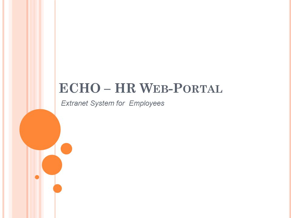 ECHO – HR W EB -P ORTAL Extranet System for Employees