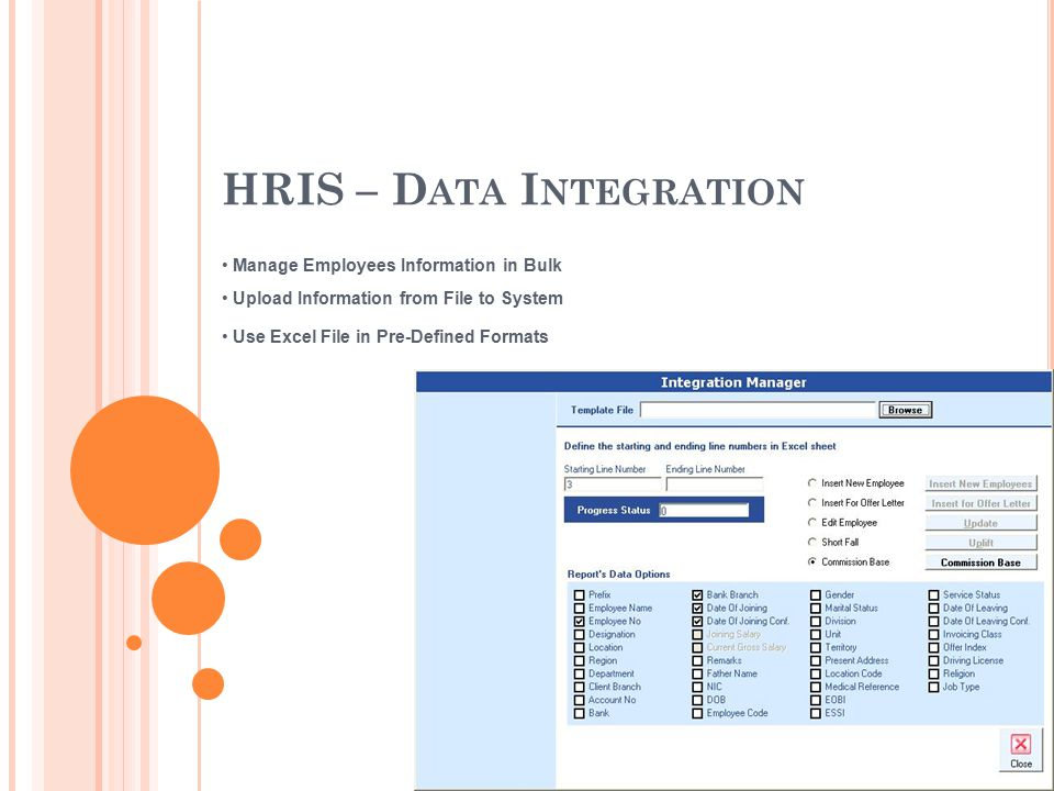 HRIS – D ATA I NTEGRATION Manage Employees Information in Bulk Upload Information from File to System Use Excel File in Pre-Defined Formats