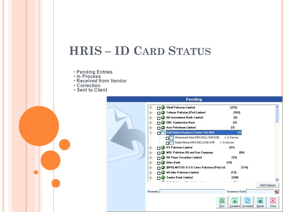 HRIS – ID C ARD S TATUS Pending Entries In Process Received from Vendor Correction Sent to Client