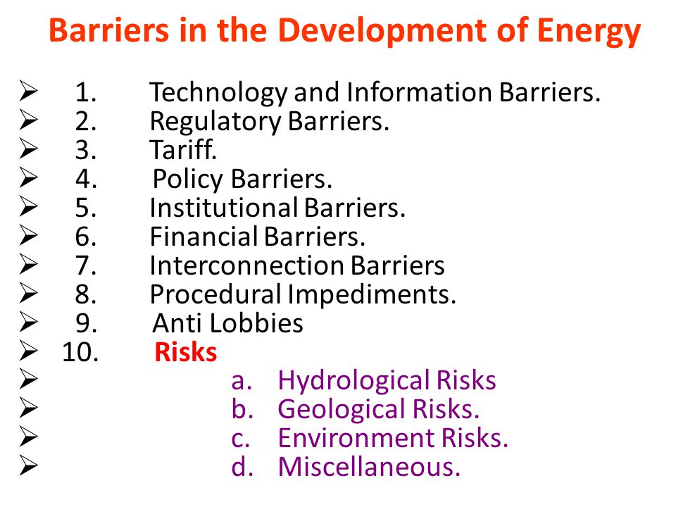 Barriers in the Development of Energy  1. Technology and Information Barriers.