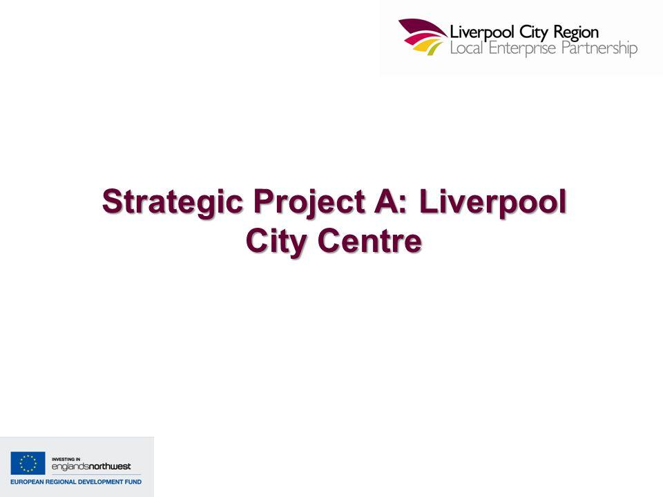 Strategic Project A: Liverpool City Centre