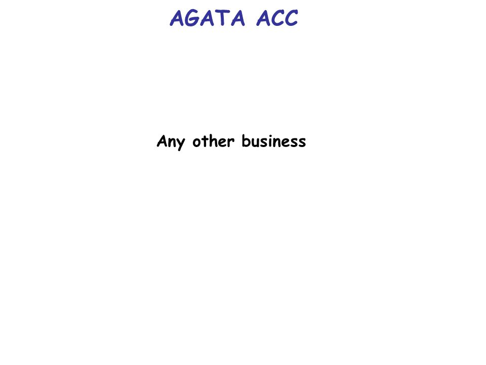 AGATA ACC Any other business