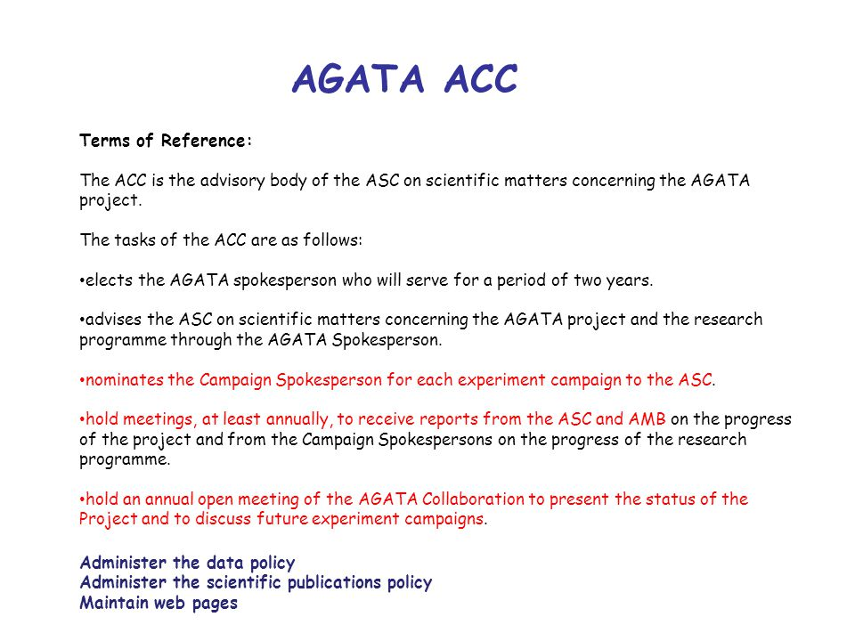 AGATA ACC Terms of Reference: The ACC is the advisory body of the ASC on scientific matters concerning the AGATA project.