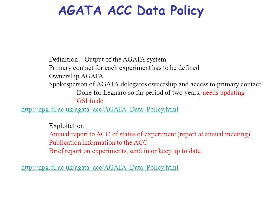 AGATA ACC AGATA Publication and Publications Policy Policy defined for Physics and technical publications Maintain list on AGAA ACC web pages What else, thesis, reports, talks …..