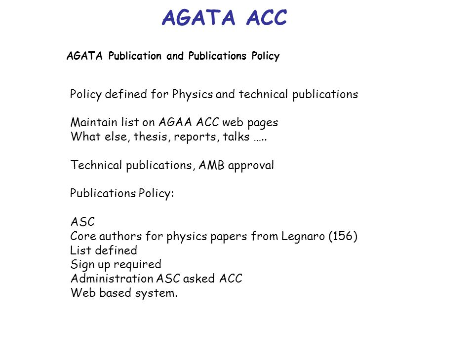 Web pages http://npg.dl.ac.uk/agata_acc/index.html Comments Additions Input AGATA ACC