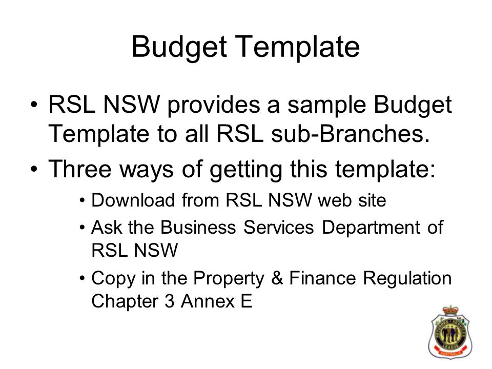 Budget Template RSL NSW provides a sample Budget Template to all RSL sub-Branches.