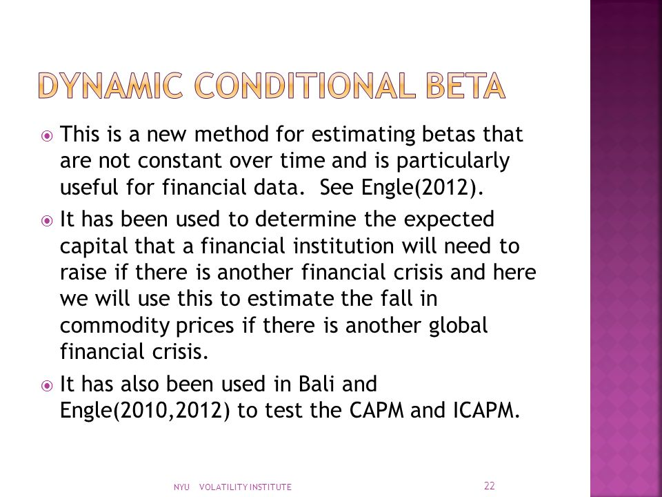  This is a new method for estimating betas that are not constant over time and is particularly useful for financial data. See Engle(2012).  It has b