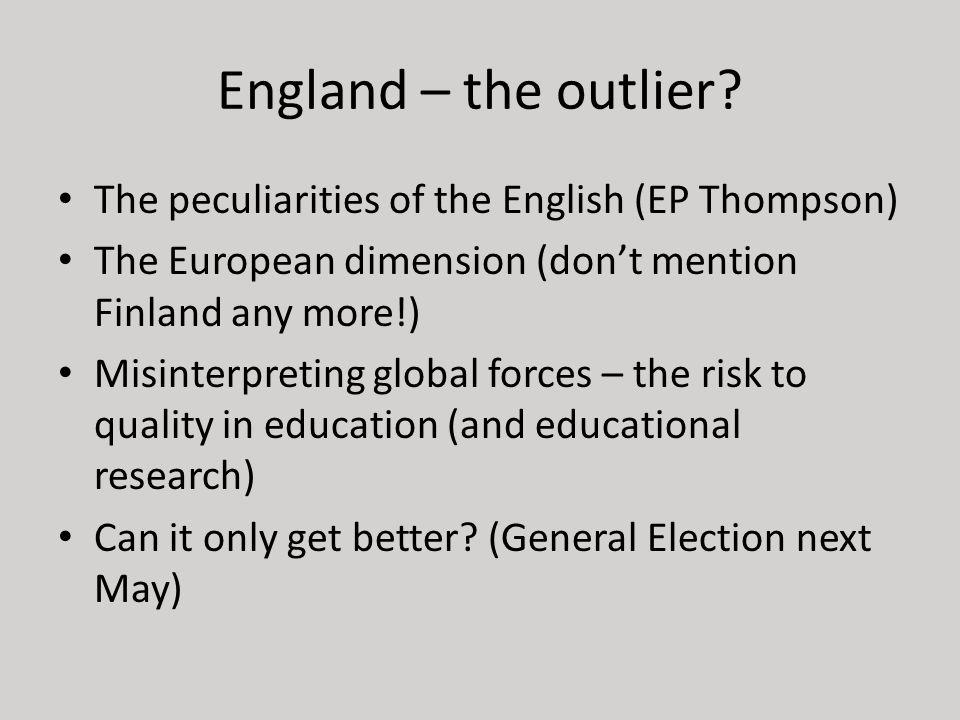 England – the outlier.