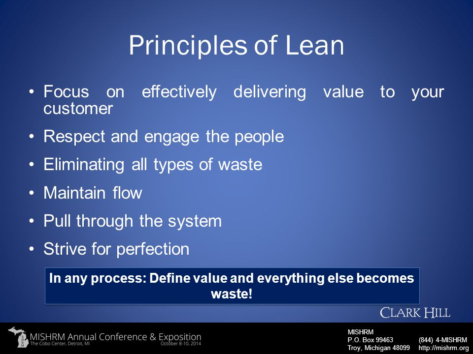 MISHRM P.O. Box 99463 Troy, Michigan 48099 (844) 4-MISHRM http://mishrm.org Principles of Lean Focus on effectively delivering value to your customer