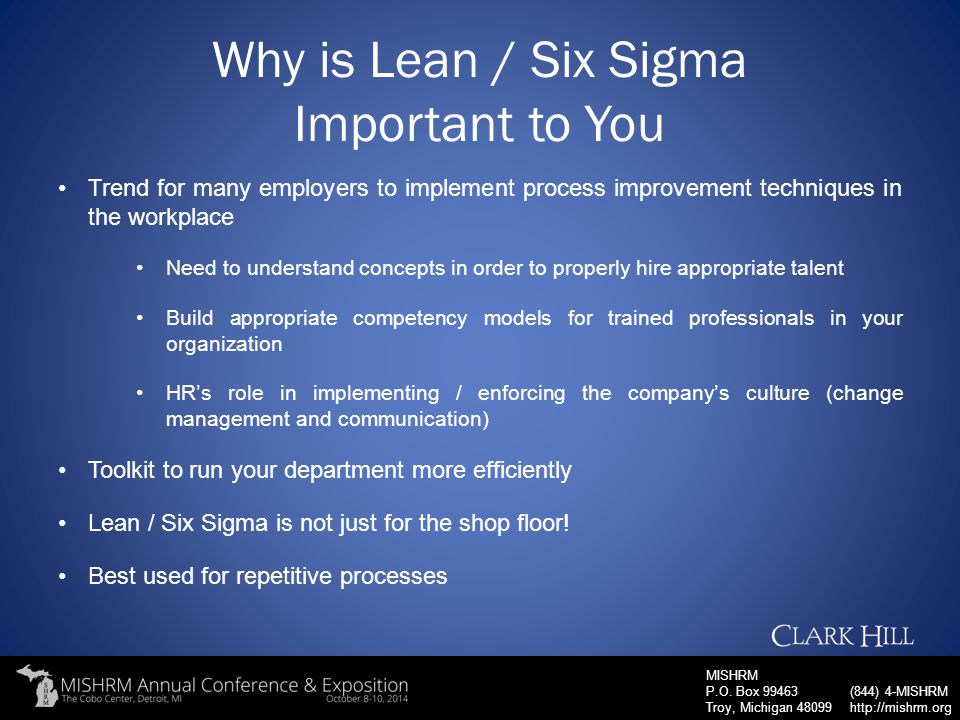 MISHRM P.O. Box 99463 Troy, Michigan 48099 (844) 4-MISHRM http://mishrm.org Why is Lean / Six Sigma Important to You Trend for many employers to imple