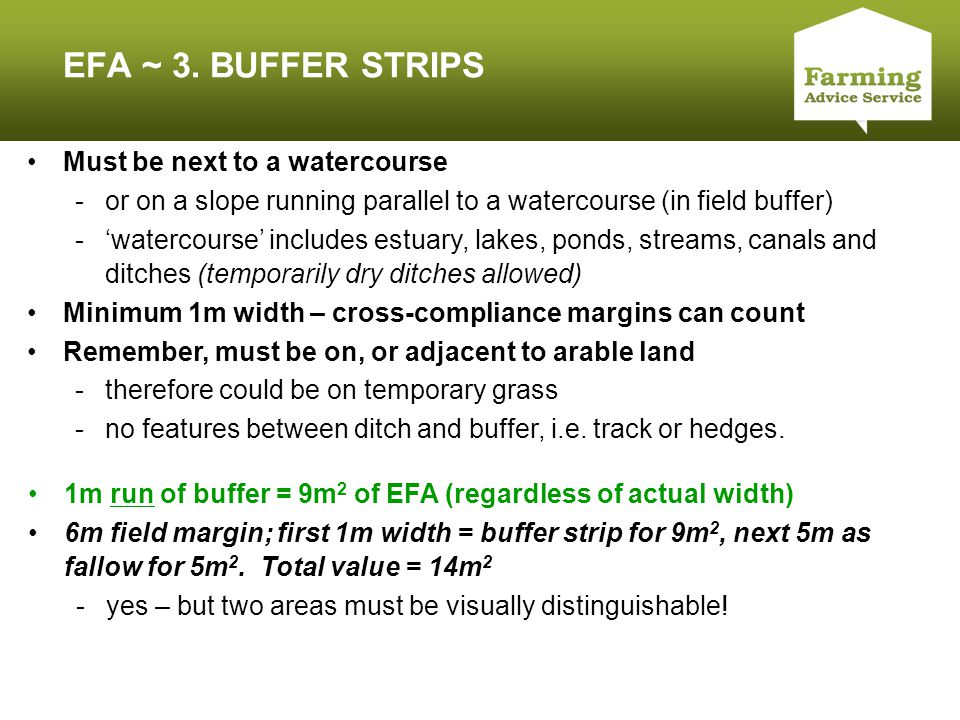 Click to edit Master title style EFA ~ 3. BUFFER STRIPS Must be next to a watercourse -or on a slope running parallel to a watercourse (in field buffe