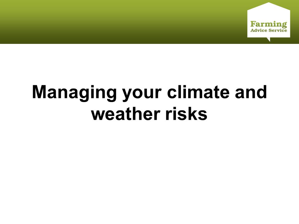 Click to edit Master title style Managing your climate and weather risks