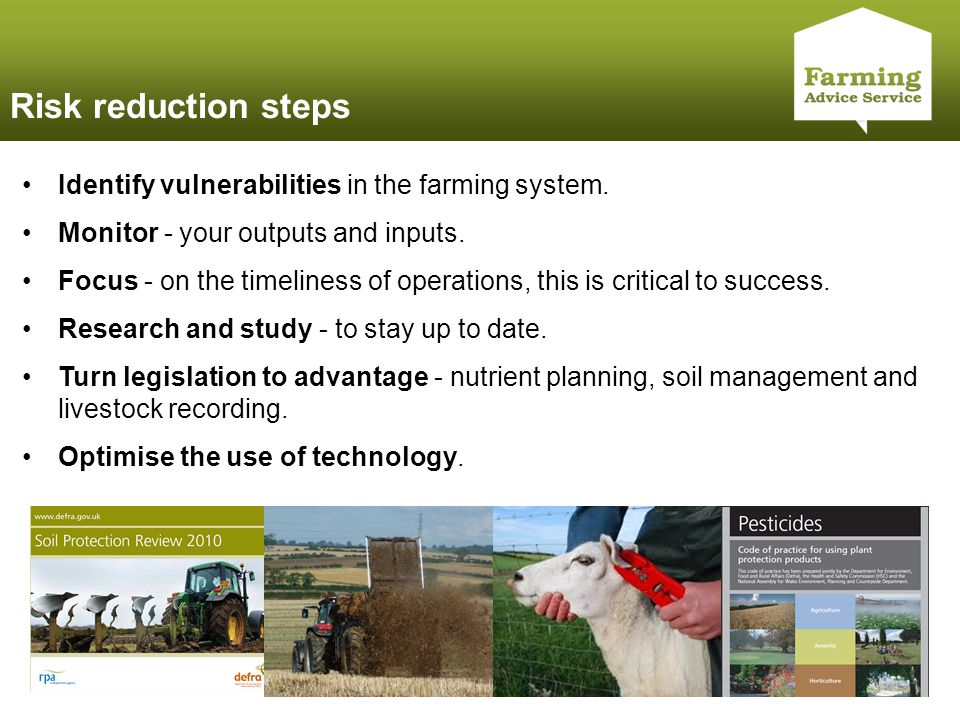 Click to edit Master title style Risk reduction steps Identify vulnerabilities in the farming system. Monitor - your outputs and inputs. Focus - on th