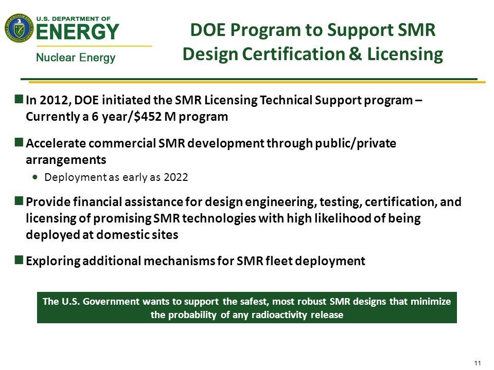 11 DOE Program to Support SMR Design Certification & Licensing The U.S.