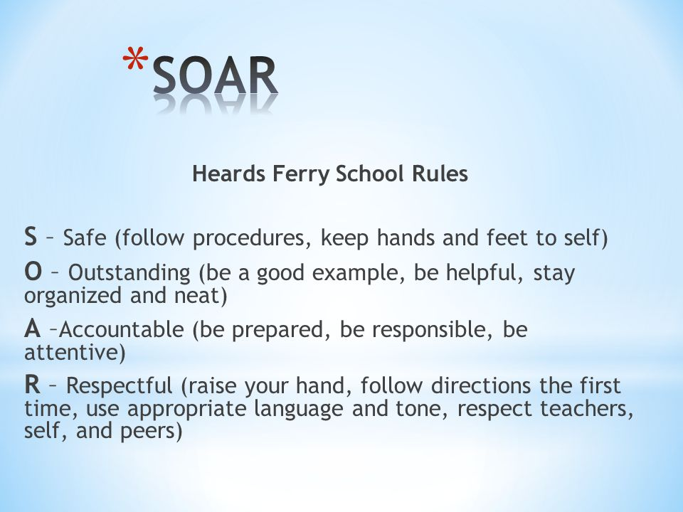 * Praise by the teacher/s * SOAR Points Tickets * Individual and Class * Fun Friday for individuals * Teams working to earn rewards * Recognized on the morning news show * Recognized in the school newsletter * Positive Office Referrals by Administration * Breakfast of Champions * Student of the Week Certificates