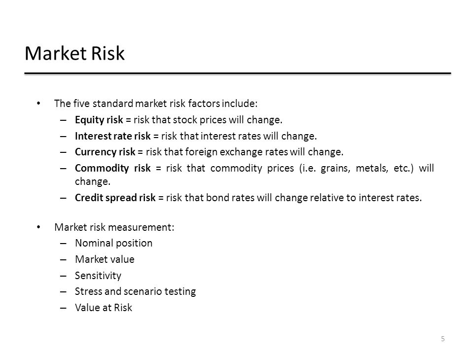6 Market Risk – cont'd A single risk-factor is the smallest unit for which risk is calculated.