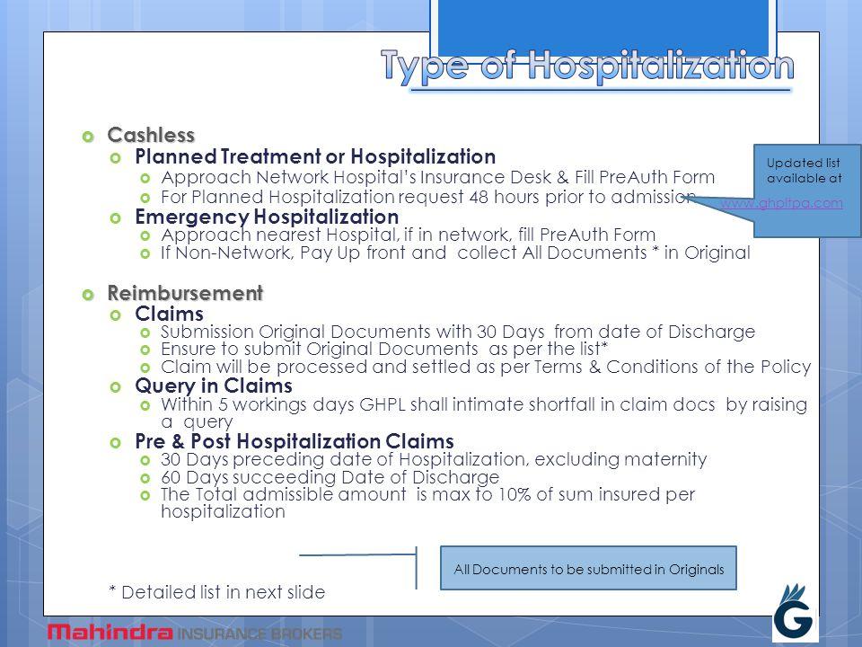  Cashless  Planned Treatment or Hospitalization  Approach Network Hospital's Insurance Desk & Fill PreAuth Form  For Planned Hospitalization reque
