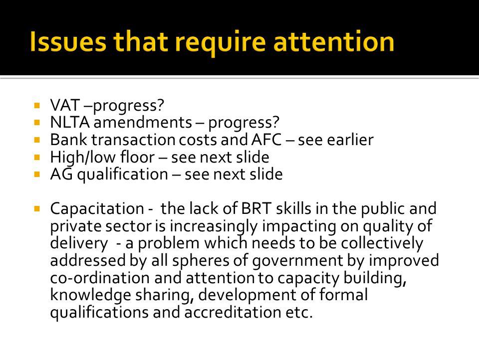  VAT –progress.  NLTA amendments – progress.