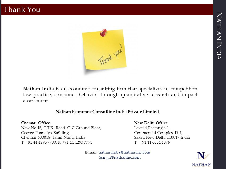 N ATHAN I NDIA Thank You Nathan India is an economic consulting firm that specializes in competition law practice, consumer behavior through quantitative research and impact assessment.