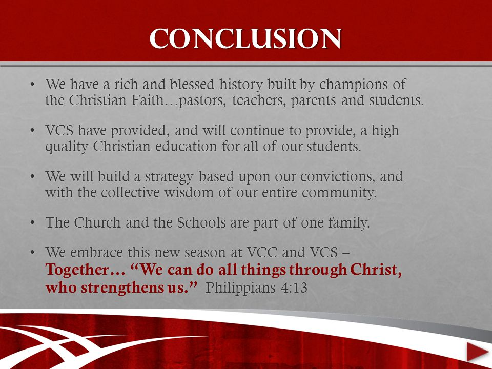 conclusion We have a rich and blessed history built by champions of the Christian Faith…pastors, teachers, parents and students.We have a rich and blessed history built by champions of the Christian Faith…pastors, teachers, parents and students.