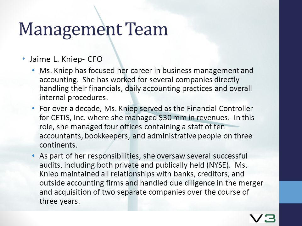 Management Team Jaime L. Kniep- CFO Ms.