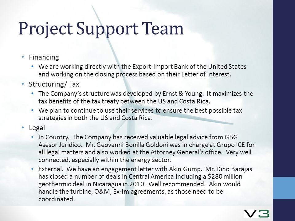 Project Support Team Financing We are working directly with the Export-Import Bank of the United States and working on the closing process based on their Letter of Interest.